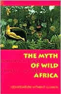 The Myth of Wild Africa book