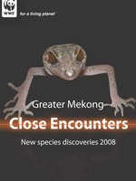 Greater Mekong: Close Encounters, New Species Discoveries in 2008  Brochure